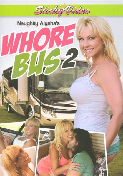Naughty Alyshas Whore Bus 2 (2014