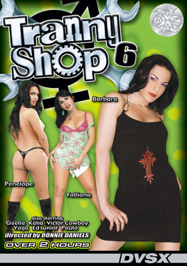 Tranny Shop 6 (2007) - TS Fabiana, Giselle