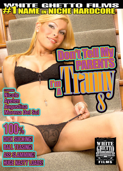 Don't Tell My Parents I'm A Tranny 8 (2015) - TS Morena Del Sol