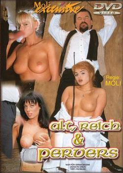Alt, Reich Und Pervers (1995)