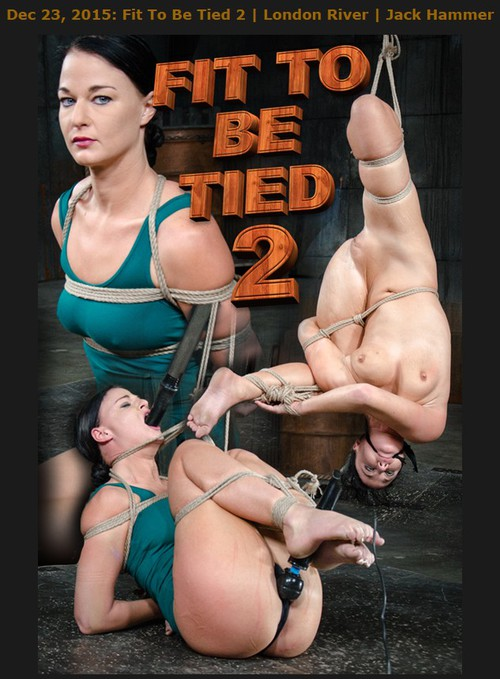 [2015.12.23] London River – Fit To Be Tied 2  / 720p