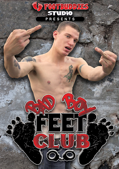 Bad Boy Feet Club (2015) - Gay Movies