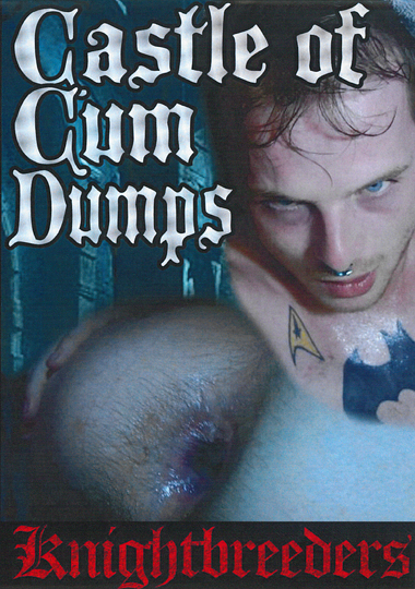 Castle Of Cum Dumps (2015)