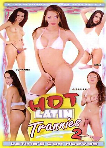 Hot Latin Trannies 2 (2006)
