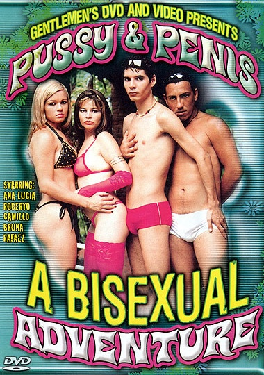 Pussy & Penis - A Bisexual Adventure (2005)