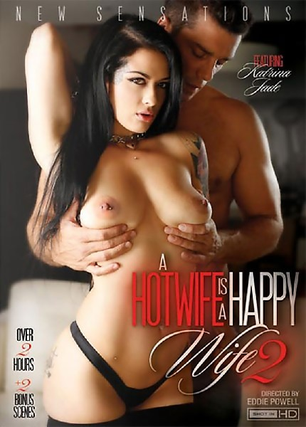 A Hotwife Is A Happy Wife 2 (2016) - Katrina Jade