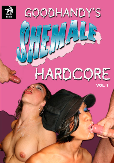 Goodhandy's Shemale Hardcore (2008)