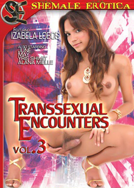 Transsexual Encounters 3 (2011) - TS Izabela Lobos