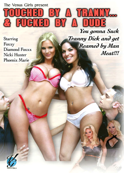 Touched by a Tranny and Fucked by a Dude (2011)