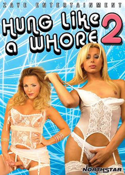 Hung Like A Whore 2 (2006) - TS Alejandra DeLucas