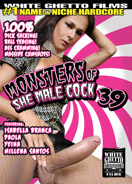 Monsters of She Male Cock 39 (2015) - TS Isabella Branca