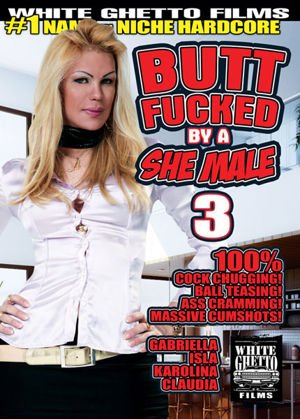 Buttfucked By A Shemale 3 (2015) - TS Gabriella